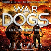 War Dogs: Amazon Warriors: Wounded Warriors of the Apocalypse, Book 3