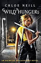 Wild Hunger: An Heirs of Chicagoland Novel (Chicagoland Vampires Series) (English Edition)