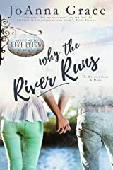 Why The River Runs (The Riverview Series Book 1) Kindle Edition