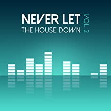 Never Let the House Down, Vol. 2