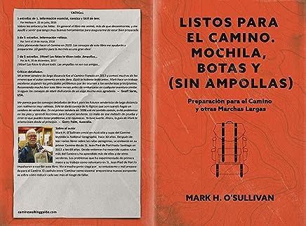 Listos para el Camino. Mochilas, Botas y (sin) Ampollas: Preparacion para el Camino y otras Marchas Largas (Spanish Edition)