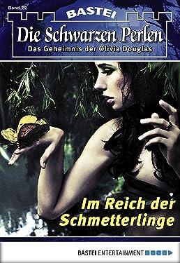 Die schwarzen Perlen - Folge 22: Im Reich der Schmetterlinge (German Edition)