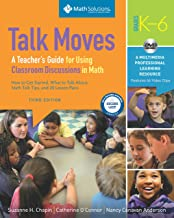 Talk Moves: A Teacher's Guide for Using Classroom Discussions in Math, Grades K-6