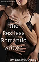 Romance: The Restless Romantic Written (Teen Young Adult Fantasy Romance) (Contemporary Alpha Male Urban Menage)