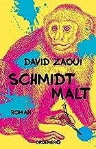 Schmidt malt: Roman (German Edition)