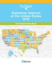 ProQuest Statistical Abstract of the United States 2015: The National Data Book (ProQuest Statistical Abstract Series)