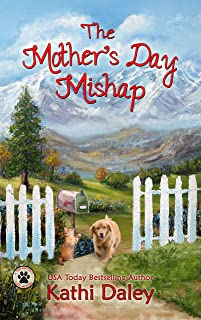 The Mother's Day Mishap: A Cozy Mystery (A Tess and Tilly Cozy Mystery Book 3)
