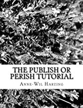 The Publish or Perish tutorial: 80 easy tips to get the best out of the Publish or Perish software