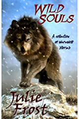Wild Souls: A Werewolf Collection Kindle Edition