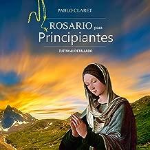 Rosario Para Principiantes: Manual Detallado (Devociones Católicas nº 1) [Rosary for Beginners: Detailed Manual (Catholic Devotion No. 1)]