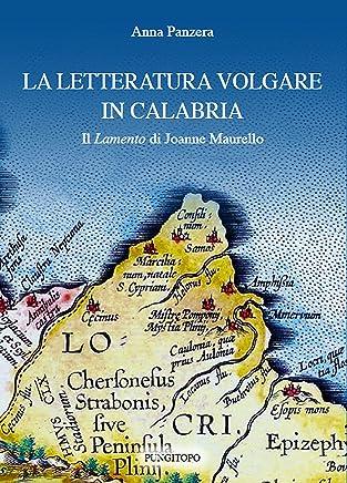 La letteratura volgare in Calabria - Il Lamento di Joanne Maurello