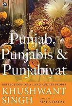 Punjab, Punjabis and Punjabiyat: Reflections on a Land and its People by Khushwant Singh