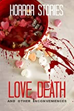 Love, Death, and Other Inconveniences: Collection of Horror Stories (Haunted Library)