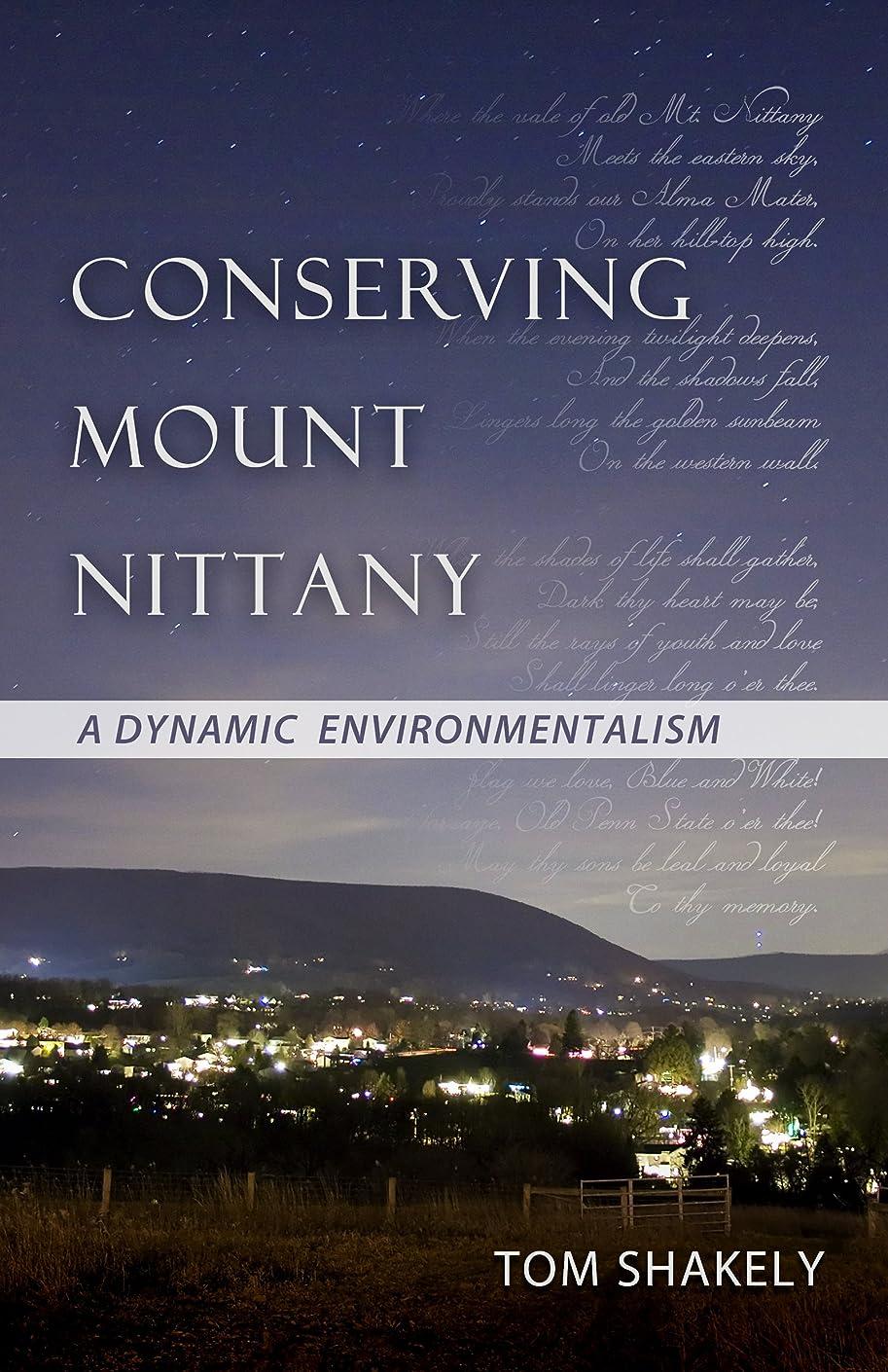 プロポーショナル食品突然のConserving Mount Nittany: A Dynamic Environmentalism (English Edition)