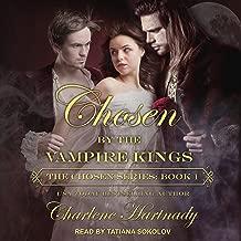 Chosen by the Vampire Kings: Chosen Series, Book 1
