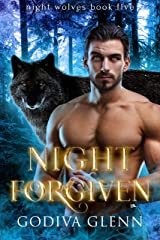 Night Forgiven: A Wolf Shifter Romance (Night Wolves Book 5) Kindle Edition