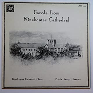 Carols From Winchester Cathedral: Tracklist: I saw three ships. A spotless rose. The first Nowell. Jesus Christ the apple tree. Noël etranger. The three kings. & More / Winchester Cathedral Choir / James Lancelot, organ / Martin Neary, Director