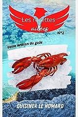 Le livre de cuisine du homard: Les recettes ailées volume 2, apprenez à cuisiner le homard de manière gourmande et originale. Pour se régaler en toute simplicité ! Format Kindle
