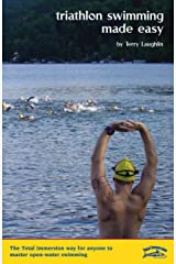 Triathlon Swimming Made Easy: The Total Immersion way for anyone to master open-water swimming Kindle Edition