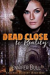Dead Close to Reality (Sandman Academy Book 1) Kindle Edition