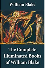 The Complete Illuminated Books of William Blake (Unabridged - With All The Original Illustrations) Kindle Edition