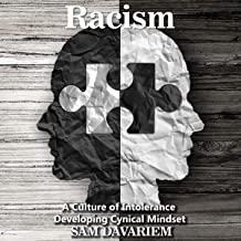 Racism : A Culture of intolerance developing Cynical Mindset (English Edition)