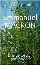 Emmanuel MACRON: Emergence d'un phénomène (French Edition)