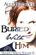 Buried With Him (Unquiet Spirits Book 0) (English Edition)