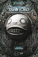L'oeuvre étrange de Taro Yoko - édition luxe: de Drakengard à NieR : Automata (Sagas) (French Edition)