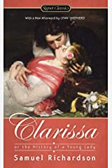 Clarissa: Or the History of a Young Lady (Signet Classics) Kindle Edition