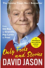 Only Fools and Stories: From Del Boy to Granville, Pop Larkin to Frost Kindle Edition