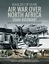 Air War Over North Africa: USAAF Ascendant (Images of War)