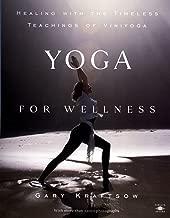 Best yoga for wellness gary kraftsow Reviews
