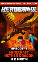 HEROBRINE Episode 7: Minecraft Nether Dragon (Herobrine Comic Book Series)