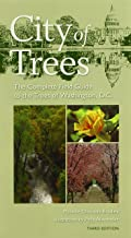 City of Trees: The Complete Field Guide to the Trees of Washington, D.C., Third Edition (Center Books)