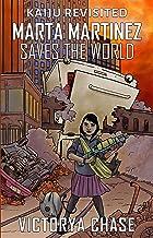 Marta Martinez Saves The World (Kaiju Revisited Book 1) (English Edition)