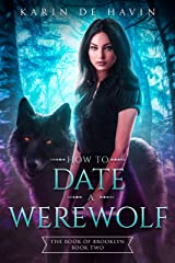 How to Date a Werewolf-The Book of Brooklyn Book Two: A Young Adult Paranormal Romance Witch Series (The Book of Brooklyn Witch Series 2) Kindle Edition