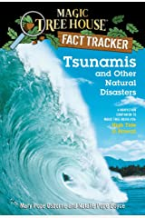 Tsunamis and Other Natural Disasters: A Nonfiction Companion to Magic Tree House #28: High Tide in Hawaii (Magic Tree House: Fact Trekker Book 15) Kindle Edition