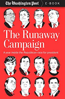 The Runaway Campaign: A Year Inside the Republican Race for President (Kindle Single)