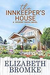 The Innkeeper's House: A Hickory Grove Novel Kindle Edition