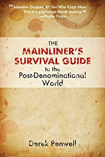 The Mainliner's Survival Guide to the Post-Denominational World (English Edition)