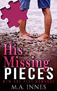 His Missing Pieces: A M/m Age Play Romance