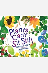 Plants Can't Sit Still (Millbrook Picture Books) Kindle Edition