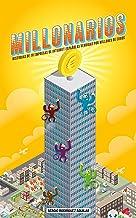 Millonarios: Historias de 10 empresas de internet españolas