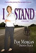 I Stand - A Miraculous Journey from Paralysis to Praise