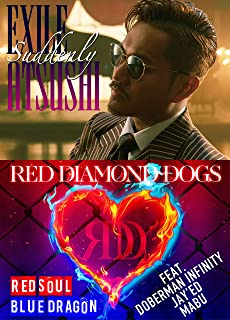 Suddenly / RED SOUL BLUE DRAGON(CD+DVD3枚組)EXILE ATSUSHI/RED DIAMOND DOGS