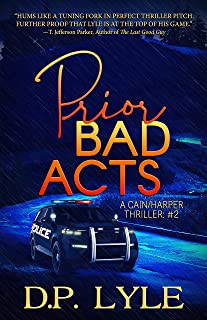 Prior Bad Acts (A Cain/Harper Thriller Book 2)