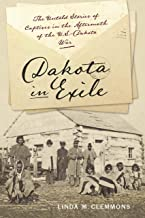 Dakota in Exile: The Untold Stories of Captives in the Aftermath of the U.S.-Dakota War (Iowa and the Midwest Experience)