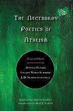 The Necessary Poetics of Atheism: Essays and Poems
