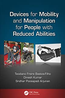 Devices for Mobility and Manipulation for People with Reduced Abilities (Rehabilitation Science in Practice Series Book 7) (English Edition)